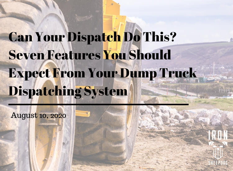 7 Features You Should Expect From Your Dump Truck Dispatching System
