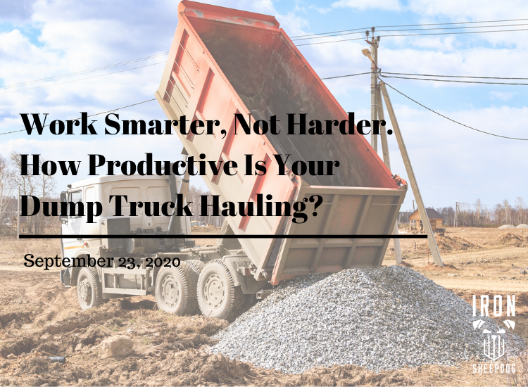 Work Smarter, Not Harder. How Productive Is Your Dump Truck Hauling?